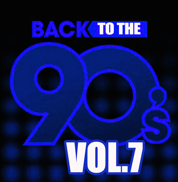 Назад в 90'-e / Back To The 90's. Vol.7 / Compiled by Sasha D